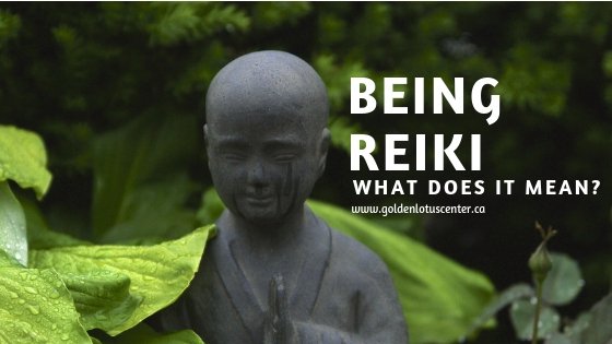 being reiki, be reiki, what does it mean to be reiki, how to be reiki, usui reiki ryoho, golden lotus center, krystle ash, reiki master, reiki teacher, reiki classes, reiki training, edmonton reiki, canada reiki, alberta reiki, practicing reiki, what does being reiki mean